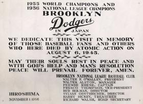 The Dodgers honored the memory of those who lost their lives at Hiroshima when they visited Japan during a 1956 goodwill tour following the World Series.