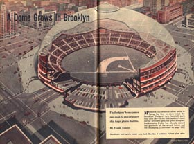 "An article by Frank Tinsley in the July 1956 <em>Mechanix Illustrated</em> titled ""A Dome Grows In Brooklyn"" described the separate but fascinating dome designs of R. Buckminster Fuller and graduate student T. William Kleinsasser, Jr., along with Tinsley's rendering of the possible shape of the Brooklyn Sports Center Authority dome."