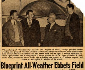 This clipping from the <em>New York Mirror</em> on November 23, 1955 shows Walter O'Malley, and R. Buckminster Fuller admiring the all-weather dome model along with (far left) student T. William Kleinsasser, Jr., who made the dome design problem his master's thesis and (far right) Robert W. McLaughlin, Jr., director of the Princeton University School of Architecture.