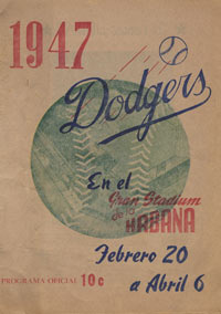 Prior to making Vero Beach their spring training home, the Dodgers were international vagabonds. In 1947, the Dodgers trained in Havana, Cuba, as this program cover for games from February 20 to April 6 shows. Jackie Robinson prepared for his initial season in the majors in relative obscurity. In 1948, even though the Dodgers had established headquarters in Vero Beach for their minor league teams, the major league club trained in Ciudad Trujillo, Dominican Republic and played two exhibition games at Dodgertown and the balance in Miami.