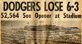 Walter O'Malley : Dodger Stadium : Opening Day: April 10